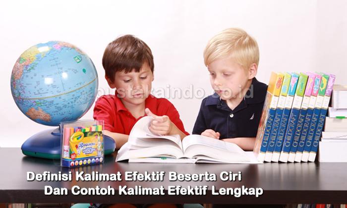 Definisi Kalimat Efektif Beserta Ciri Dan Contoh Kalimat Efektif Lengkap