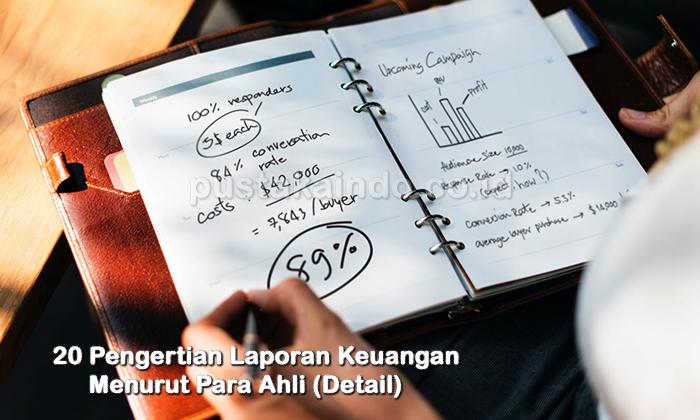 20 Pengertian Laporan Keuangan Menurut Para Ahli Detail